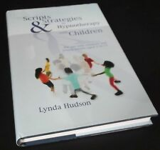 Lynda Hudson : Scripts and Strategies in Hypnotherapy with Children. SIGNED