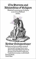 The Horrors and Absurdities of Religion by Arthur Schopenhauer 9780141191591