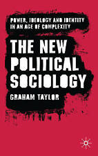 The New Political Sociology: Power, Ideology and Identity in an Age of Complexi