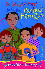 So You Want To Be The Perfect Family?, Josephine Feeney, New Book
