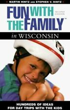 Fun With the Family in Wisconsin: Hundreds of Ideas for Day Trips With the Kids