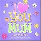 Various Artists - I Love You Mum (2008) CD ALBUM 2B