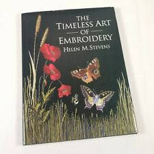 The Timeless Art of Embroidery by Helen M. Stevens (Paperback, 2001)