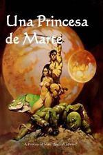 Una Princesa de Marte : A Princess of Mars (Spanish Edition) by Edgar Rice...