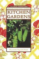 Kitchen Gardens: Beyond the Vegetable Patch Brooklyn Botanic Garden Paperback