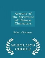 Account Structure Chinese Characters - Scholar's Choice by Chalmers John