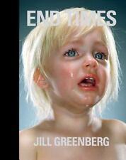 Jill Greenberg: End Times by [Greenberg, Jill] Wombell, Paul
