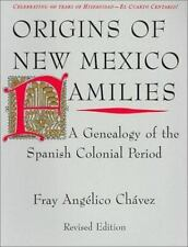 Origins of New Mexico Families: A Genealogy of the Spanish Colonial Period: B...