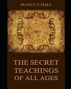 THE SECRET TEACHINGS OF ALL AGES [ANNOTATED AND ILLUSTRATED]: AN ENCYCLOPEDIC OU