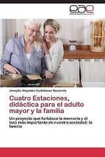 Cuatro Estaciones, didáctica para el adulto mayor y la familia: Un proyecto que