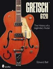 Gretsch 6120 Guitar Collectors Guide 1939-Up incl Chet Atkins Les Paul