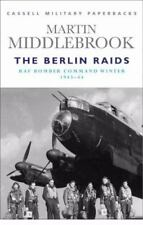 Cassell Military Classics: The Berlin Raids: RAF Bomber Command Winter 1943-44