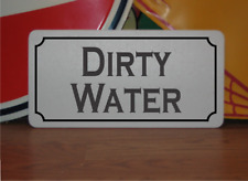Dirty Water Metal Sign