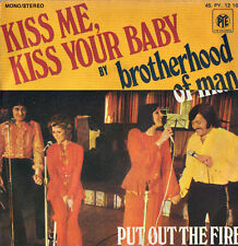 BROTHERHOOD OF MAN - Kiss Me, Kiss Your Baby / Put Out The Fire 45rpm