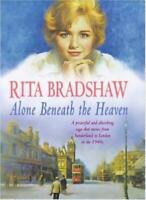 Alone Beneath the Heaven By Rita Bradshaw. 9780747220350