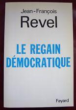 Jean-François REVEL LE REGAIN DEMOCRATIQUE Envoi Manuscrit de l'Auteur 1992