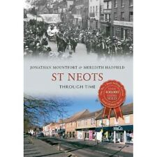 St Neots Through Time    by Mountfort & Hadfield  (Cambridgeshire)