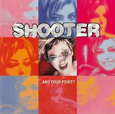 SHOOTER : ...AND YOUR POINT ? / CD (COLUMBIA COL 495287 2) - NEU