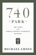 740 Park: The Story of the Worlds Richest Apartme
