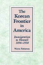 The Korean Frontier in America: Immigration to Hawaii 1896-1910 (Paperback or So