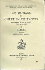 LES ROMANS DE CHRETIEN DE TROYES : CLIGES - ANCIEN FRANCAIS -1975- LIB. CHAMPION