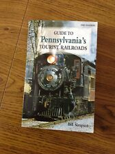 Guide to Pennsylvania's Tourist Railroads by Bill Simpson (2003, Paperback)