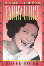 Fanny Brice: The Original Funny Girl, By Goldman, Herbert G.,in Used but Accepta
