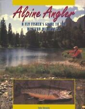 Alpine Angler: A Fly Fishers Guide to the Western Wilderness by Shewey, John