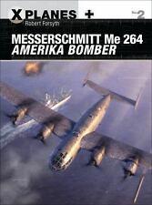 MESSERSCHMITT ME 264 AMERIKA BOMBER - FORSYTH, ROBERT/ LAURIER, JIM (ILT)/ HECTO