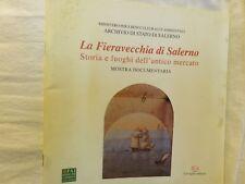 LA FIERAVECCHIA DI SALERNO Storia e luoghi dell'antico mercato Laveglia libro di
