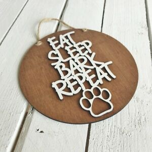 Eat Sleep Bark Repeat Funny Wood Dog Wall Hanging Sign Plaque