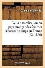 De la Naturalisation en Pays Etranger des Femmes Separees de Corps en France...