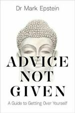 Advice Not Given A Guide to Getting Over Yourself 9781788171557 | Brand New
