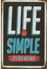 """New Vintage Style Retro Metal Wall Hanging Sign """" Life Is Simple Just Not Easy"""""""