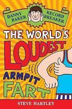 Danny Baker Record Breaker The World's Loudest Armpit Fart by Steve Hartley P/B
