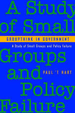 Groupthink in Government : A Study of Small Groups and Policy Failure-ExLibrary