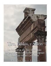 Tiro, Biblos y Sidón: la Historia de Los Tres Más Importantes Ciudades...