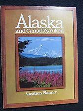 Alaska and Canada's Yukon Vacation Planner [Pamphlet] [Jan 01, 1985] Alaska St..