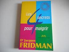LES 4 SECRETS POUR MAIGRIR - Dr JACQUES FRIDMAN