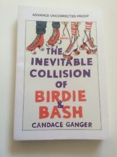 The Inevitable Collision Of Birdie & Bash Candace Ganger Advance Reading Ppbk