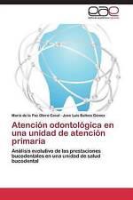 Atención odontológica en una unidad de atención primaria: Análisis evolutivo de