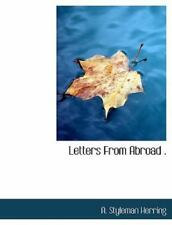 Letters from Abroad by A. Styleman Herring (2010, Paperback)