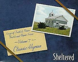 Songs of Faith and Praise Traditional Vol. 7 Sheltered (Classic Hymns)