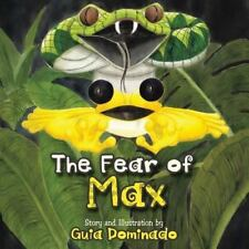 The Fear of Max by Guia Dominado (2013, Paperback)