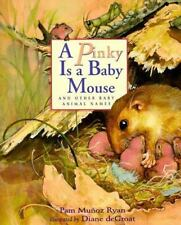 A Pinky is a Baby Mouse: And Other Baby Animal Names (Pinky Baby) Ryan, Pamela