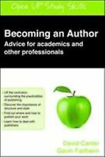 Becoming an Author : Advice for Academics and Other Professionals by David...