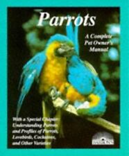Parrots: How to Take Care of Them and Understand Them by Wolter, Annette