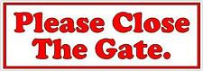 Please close the gate - House or Farm Vinyl Sticker Sign