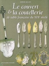 Le couvert et la coutellerie de table Française du XIXe