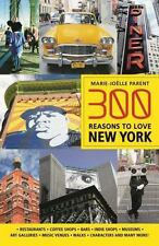 300 Reasons to Love New York by Marie-Joëlle Parent (2016, Paperback)